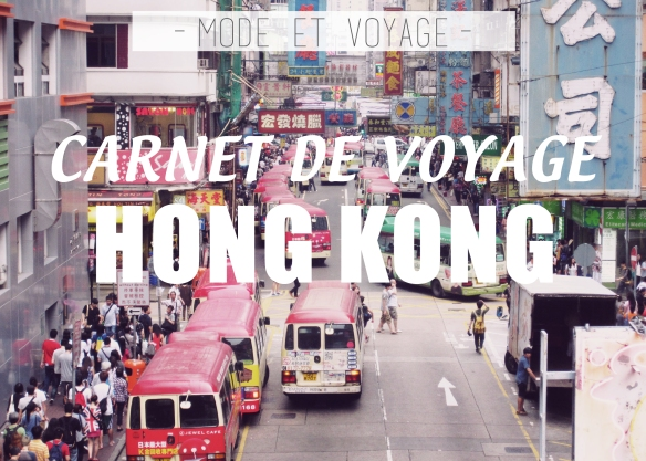 CARNET DE VOYAGE // HONG KONG