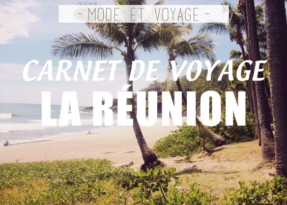 CARNET DE VOYAGE // LA RÉUNION