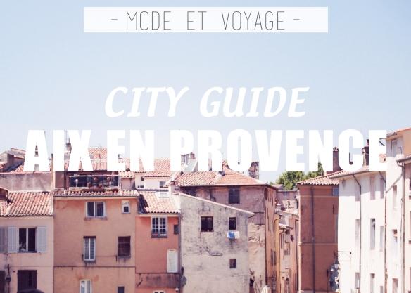 CITY GUIDE // AIX EN PROVENCE